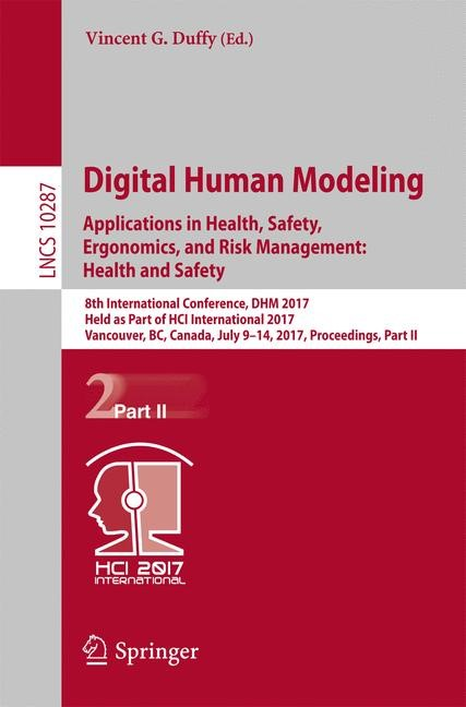 Digital Human Modeling. Applications in Health, Safety, Ergonomics, and Risk Management: Health and Safety | Duffy | 1st ed. 2017, 2017 | Buch (Cover)