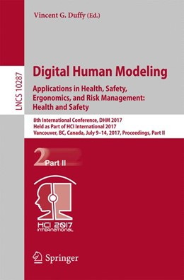 Abbildung von Duffy | Digital Human Modeling. Applications in Health, Safety, Ergonomics, and Risk Management: Health and Safety | 1st ed. 2017 | 2017 | 8th International Conference, ...