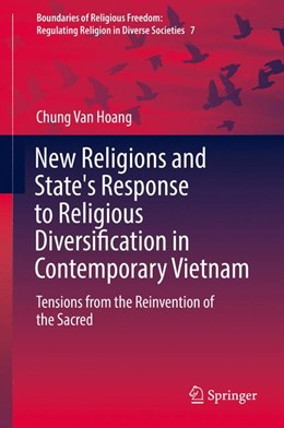 Abbildung von Hoang | New Religions and State's Response to Religious Diversification in Contemporary Vietnam | 1st ed. 2017 | 2017 | Tensions from the Reinvention ...