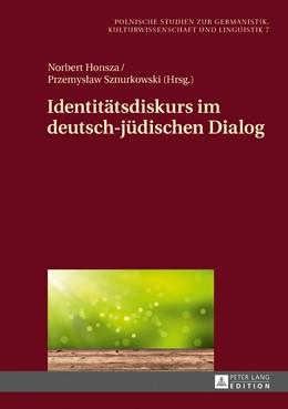 Abbildung von Honsza / Sznurkowski   Identitätsdiskurs im deutsch-jüdischen Dialog   2017   7