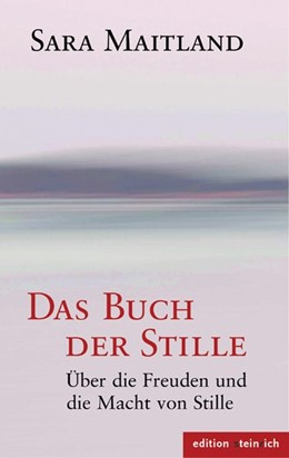 Abbildung von Maitland   Das Buch der Stille   1. Auflage   2017   beck-shop.de