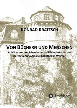 Abbildung von Kratzsch | Von Büchern und Menschen | 2017