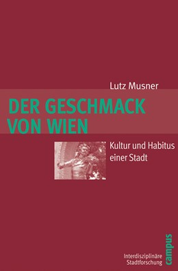 Abbildung von Musner | Der Geschmack von Wien | 2009 | Kultur und Habitus einer Stadt | 3