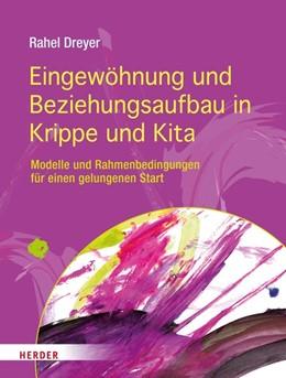 Abbildung von Dreyer   Eingewöhnung und Beziehungsaufbau in Krippe und Kita   1. Auflage   2017   Modelle und Rahmenbedingungen ...