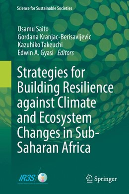 Abbildung von Saito / Kranjac-Berisavljevic / Takeuchi / A. Gyasi | Strategies for Building Resilience against Climate and Ecosystem Changes in Sub-Saharan Africa | 1st ed. 2018 | 2017
