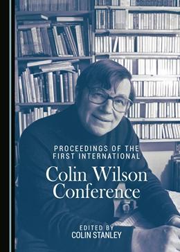 Abbildung von Stanley   Proceedings of the First International Colin Wilson Conference   1. Auflage   2017   beck-shop.de