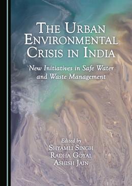Abbildung von Singh / Goyal | The Urban Environmental Crisis in India | 1. Auflage | 2017 | beck-shop.de
