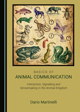 Abbildung von Martinelli | Basics of Animal Communication | 2017 | Interaction, Signalling and Se...
