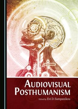 Abbildung von Sampanikou | Audiovisual Posthumanism | 2017