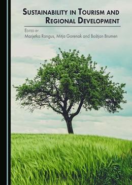 Abbildung von Rangus / Gorenak   Sustainability in Tourism and Regional Development   1. Auflage   2017   beck-shop.de