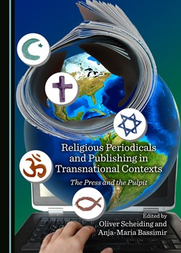 Abbildung von Scheiding / Bassimir | Religious Periodicals and Publishing in Transnational Contexts | 2017 | The Press and the Pulpit