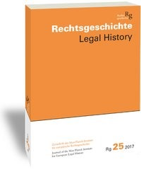 Rechtsgeschichte. Zeitschrift des Max Planck-Instituts für Europäische Rechtsgeschichte / Rechtsgeschichte Legal History (Rg) | Duve / Stefan | 2017, 2017 | Buch (Cover)