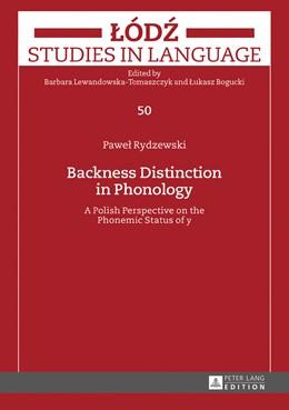 Abbildung von Rydzewski | Backness Distinction in Phonology | 1. Auflage | 2017 | beck-shop.de