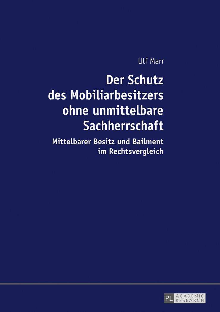 Der Schutz des Mobiliarbesitzers ohne unmittelbare Sachherrschaft | Marr, 2017 | Buch (Cover)