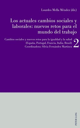 Abbildung von Mella Méndez / Fernández Martínez | Los actuales cambios sociales y laborales: nuevos retos para el mundo del trabajo | 2017 | Libro 2: Cambios sociales y nu...