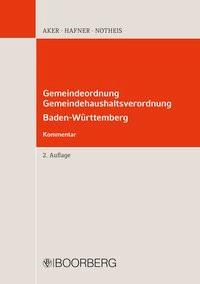 Gemeindeordnung Baden-Württemberg  - Gemeindehaushaltsverordnung (Kommentar) | Aker / Hafner / Notheis | 2. Auflage, 2019 | Buch (Cover)