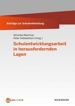 Abbildung von Manitius / Dobbelstein | Schulentwicklungsarbeit in herausfordernden Lagen | 2017