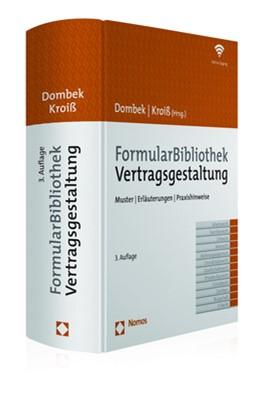 Abbildung von Dombek / Kroiß (Hrsg.) | FormularBibliothek Vertragsgestaltung | 3. Auflage | 2018 | beck-shop.de