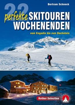 Abbildung von Schneck | 22 perfekte Skitouren-Wochenenden | 1. Auflage | 2018 | vom Engadin bis zum Dachstein