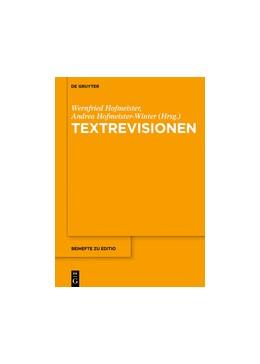 Abbildung von Hofmeister / Hofmeister-Winter   Textrevisionen   2017   Beiträge der Internationalen F...