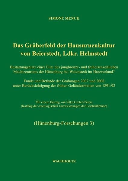 Abbildung von Menck / Heske | Das Gräberfeld der Hausurnenkultur von Beierstedt, Ldkr. Helmstedt | 2017