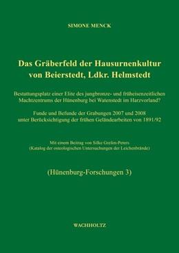 Abbildung von Menck / Heske | Das Gräberfeld der Hausurnenkultur von Beierstedt, Ldkr. Helmstedt | 2017 | Bestattungsplatz einer Elite d...