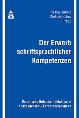 Abbildung von Rautenberg / Helms | Der Erwerb schriftsprachlicher Kompetenzen | 1. Auflage | 2017 | beck-shop.de