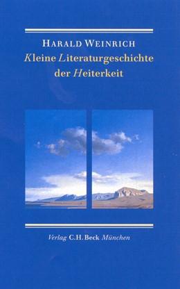 Abbildung von Weinrich, Harald | Kleine Literaturgeschichte der Heiterkeit | 2000