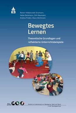 Abbildung von Hildebrandt-Stramann / Beckmann | Bewegtes Lernen | 1. Auflage | 2017 | beck-shop.de