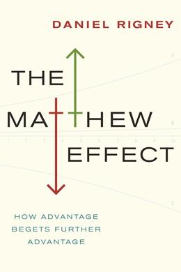 Abbildung von Rigney   The Matthew Effect   2010   How Advantage Begets Further A...