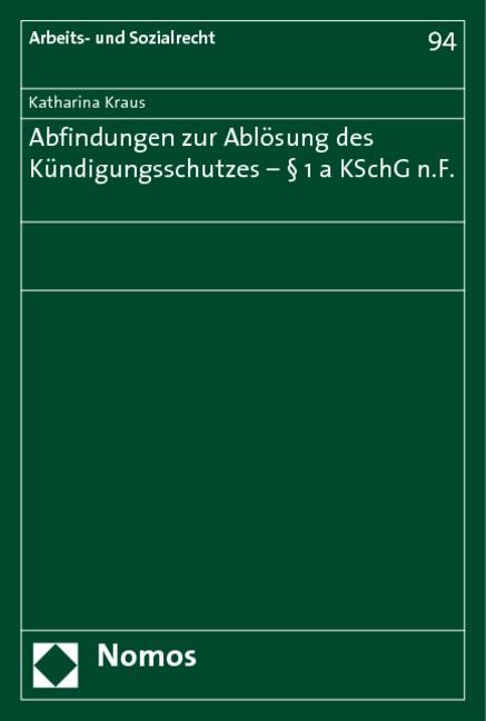 Abfindungen zur Ablösung des Kündigungsschutzes - § 1a KSchG n.F. | Kraus, 2006 | Buch (Cover)