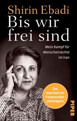 Abbildung von Ebadi | Bis wir frei sind | 1. Auflage | 2017 | beck-shop.de