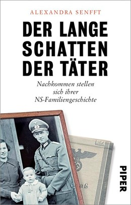 Abbildung von Senfft | Der lange Schatten der Täter | 1. Auflage | 2018 | beck-shop.de