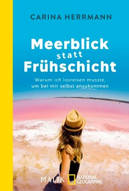 Abbildung von Herrmann | Meerblick statt Frühschicht | 2018 | Warum ich losreisen musste, um...