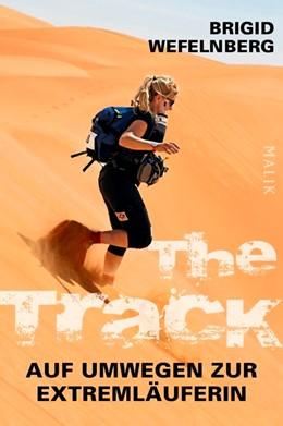 Abbildung von Wefelnberg   The Track - Auf Umwegen zur Extremläuferin   1. Auflage   2017   beck-shop.de