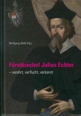 Abbildung von Weiß | Fürstbischof Julius Echter | 1. Auflage | 2017 | beck-shop.de