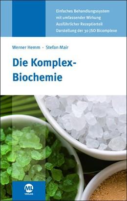 Abbildung von Hemm / Mair | Die Komplex-Biochemie | 3. Auflage | 2017 | beck-shop.de