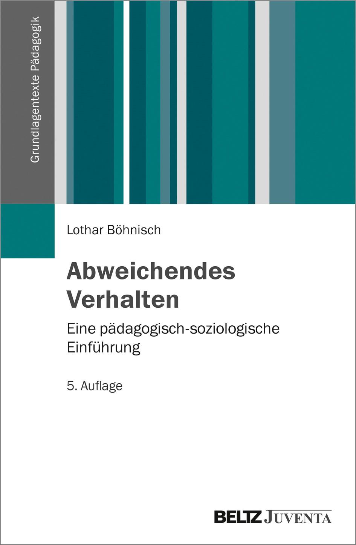 Abbildung von Böhnisch | Abweichendes Verhalten | 5., überarbeitete Aufl | 2017