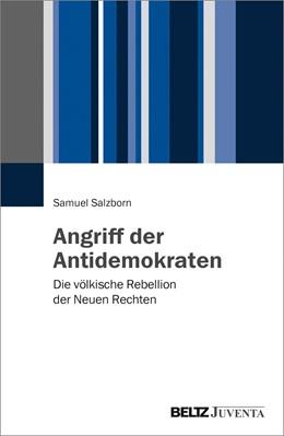 Abbildung von Salzborn | Angriff der Antidemokraten | 2017 | Die völkische Rebellion der Ne...