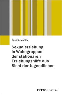 Abbildung von Mantey   Sexualerziehung in Wohngruppen der stationären Erziehungshilfe aus Sicht der Jugendlichen   2019