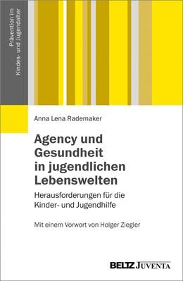 Abbildung von Rademaker | Agency und Gesundheit in jugendlichen Lebenswelten | 1. Auflage | 2018 | beck-shop.de