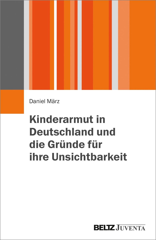 Kinderarmut in Deutschland und die Gründe für ihre Unsichtbarkeit | März, 2017 | Buch (Cover)