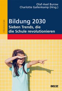 Abbildung von Burow / Gallenkamp | Bildung 2030 - Sieben Trends, die die Schule revolutionieren | 2017