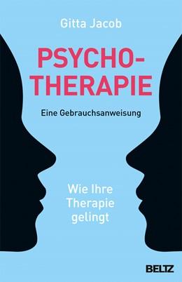 Abbildung von Jacob | Psychotherapie - eine Gebrauchsanweisung | 1. Auflage | 2017 | beck-shop.de