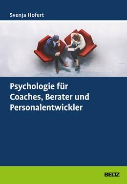 Abbildung von Hofert | Psychologie für Coaches, Berater und Personalentwickler | 2017