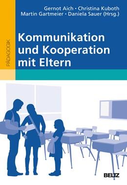 Abbildung von Aich / Kuboth / Gartmeier / Sauer | Kommunikation und Kooperation mit Eltern | 2017