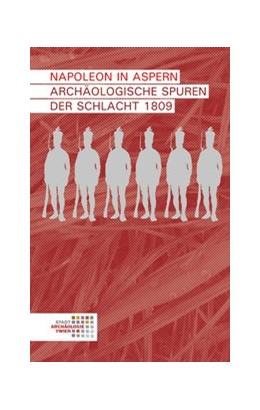 Abbildung von Ranseder / Sakl-Oberthaler | Napoleon in Aspern | 1. Auflage | 2017 | beck-shop.de