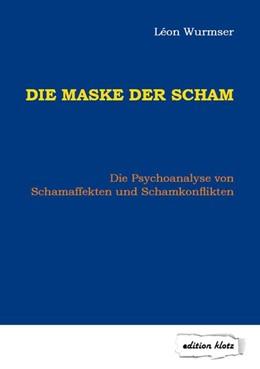 Abbildung von Wurmser | Die Maske der Scham | 7., unveränderte Auflage | 2017 | Die Psychoanalyse von Schamaff...