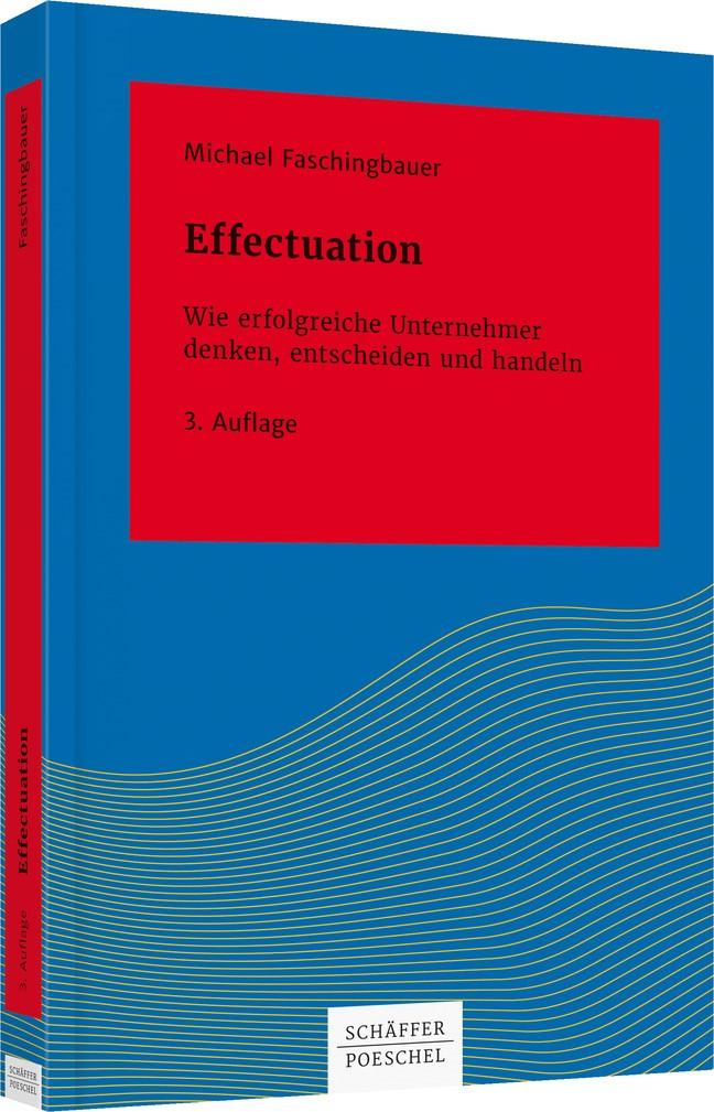 Effectuation | Faschingbauer | 3. aktualisierte und erweiterte Auflage, 2017 | Buch (Cover)