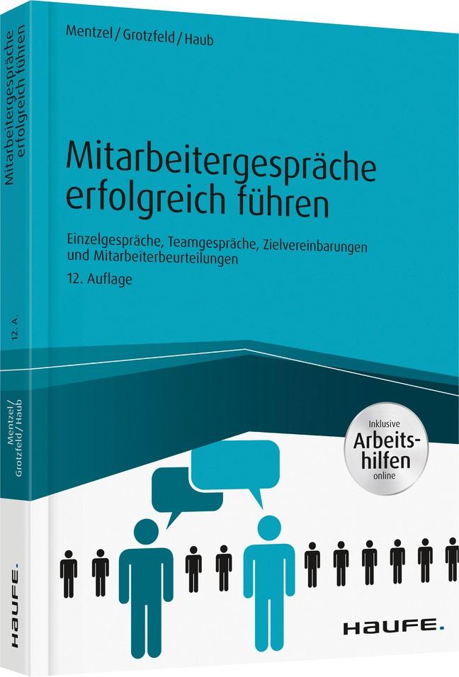Abbildung von Mentzel / Grotzfeld / Haub | Mitarbeitergespräche erfolgreich führen - inkl. Arbeitshilfen online | 12. Auflage | 2017